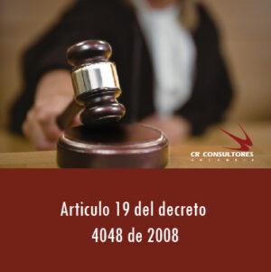 Articulo 19 del decreto 4048 de 2008