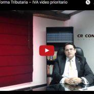 Reforma Tributaria – Iva video Prioritario