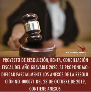 PROYECTO DE RESOLUCIÓN, RENTA, CONCILIACIÓN FISCAL DEL AÑO GRAVABLE 2020, SE PROPONE MODIFICAR PARCIALMENTE LOS ANEXOS DE LA RESOLUCIÓN NO. 000071 DEL 28 DE OCTUBRE DE 2019, CONTIENE ANEXOS.