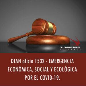 DIAN oficio 1532 – EMERGENCIA ECONÓMICA, SOCIAL Y ECOLÓGICA POR EL COVID-19.
