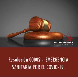 Resolución 00002 –  EMERGENCIA SANITARIA POR EL COVID-19.