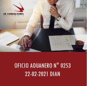 DIAN oficio Aduanero 0253 – DECLARACIÓN ANTICIPADA.