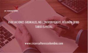 ASOCIACIONES GREMIALES, NO CONTRIBUYENTES, RÉGIMEN TRIBUTARIO ESPECIAL