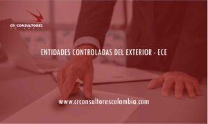 ENTIDADES CONTROLADAS DEL EXTERIOR – ECE